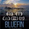 Bluefin Poster (23 international film festival selections, multiple best film awards & nominations)